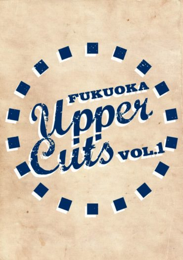 FUKUOKA Upper Cuts VOL.1@天神VIVRE