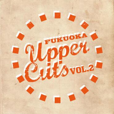 UPPER CUTS VOL.2@イムズ
